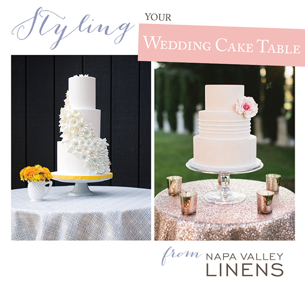 Styling Your Wedding Cake Table | Napa Valley Linens